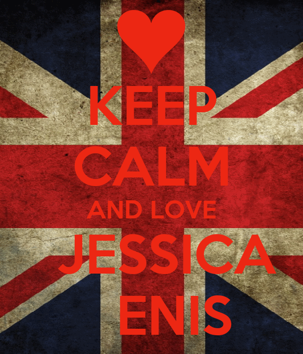 KEEP CALM AND LOVE   JESSICA    ENIS