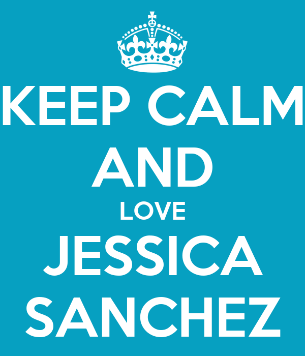 KEEP CALM AND LOVE JESSICA SANCHEZ