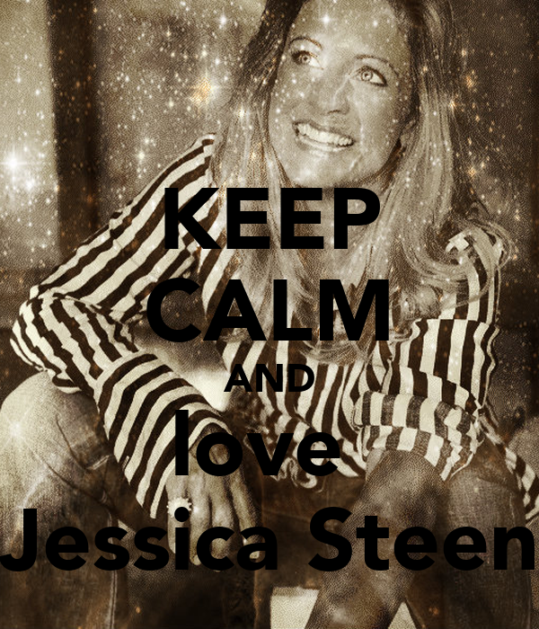 KEEP CALM AND love  Jessica Steen
