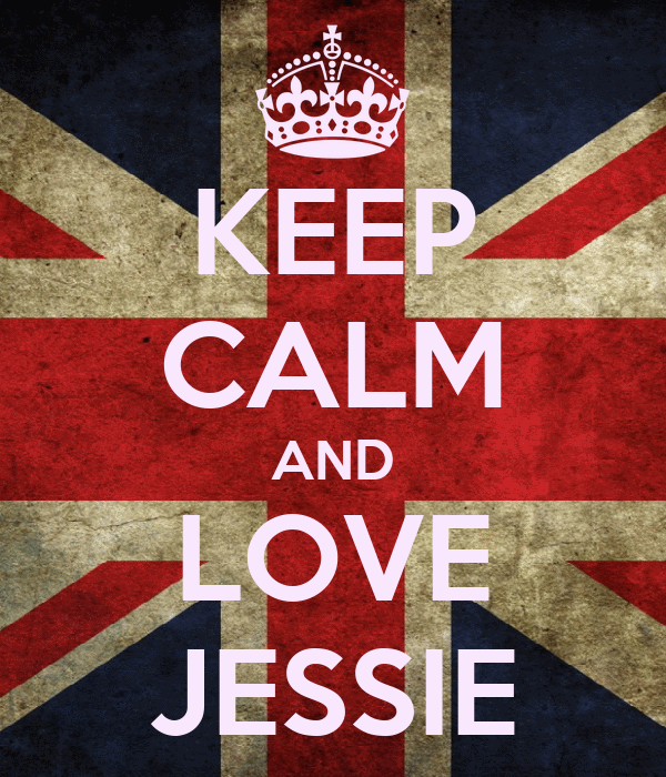 KEEP CALM AND LOVE JESSIE