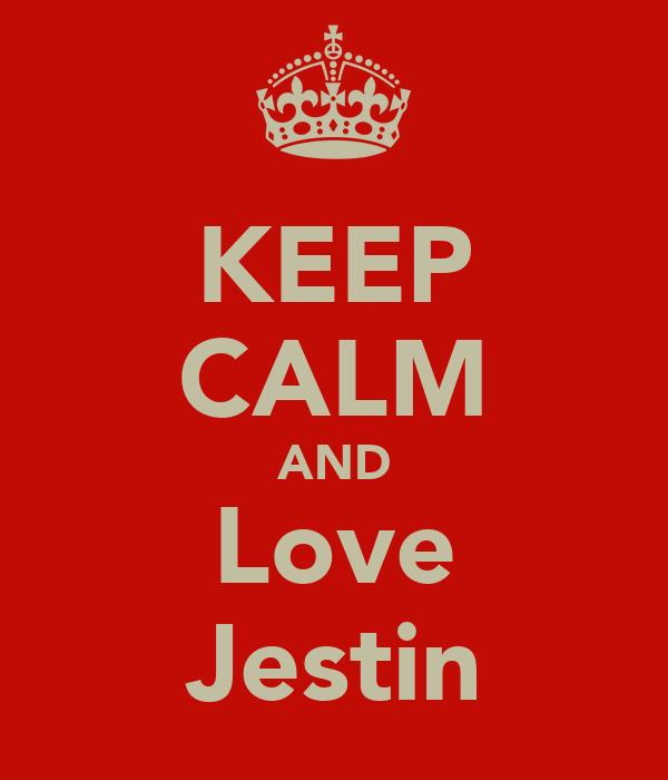 KEEP CALM AND Love Jestin