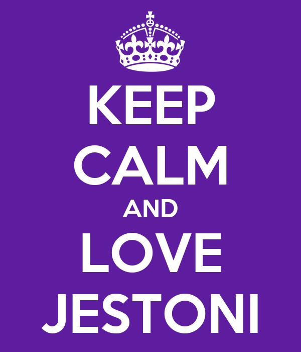 KEEP CALM AND LOVE JESTONI