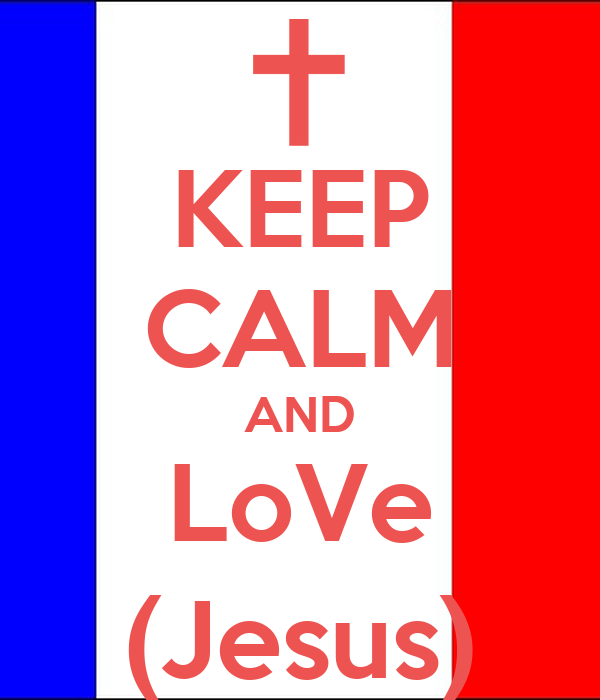 KEEP CALM AND LoVe (Jesus)