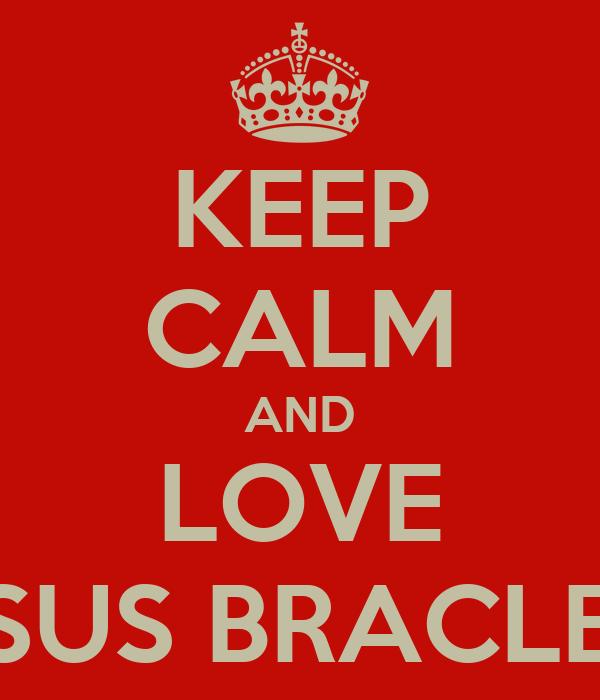 KEEP CALM AND LOVE JESUS BRACLETS