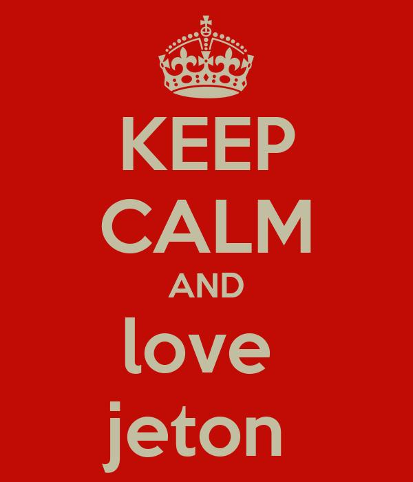 KEEP CALM AND love  jeton