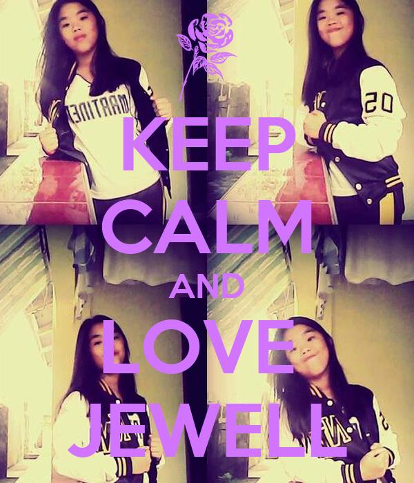 KEEP CALM AND LOVE  JEWELL
