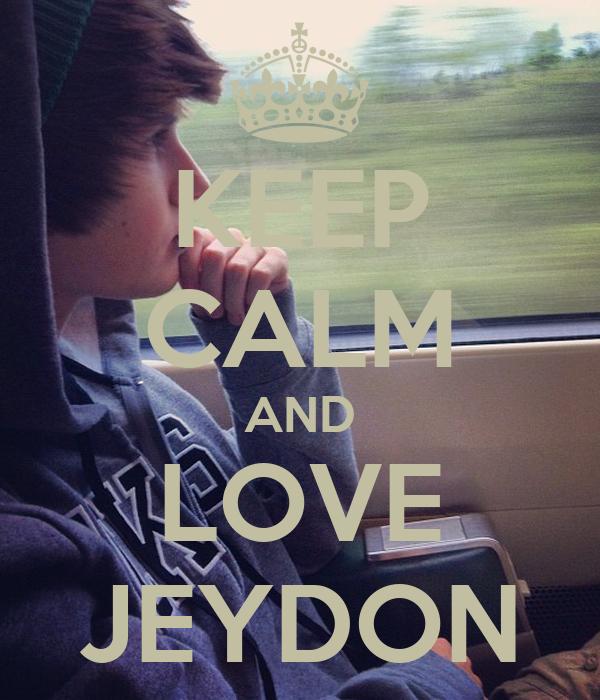 KEEP CALM AND LOVE JEYDON