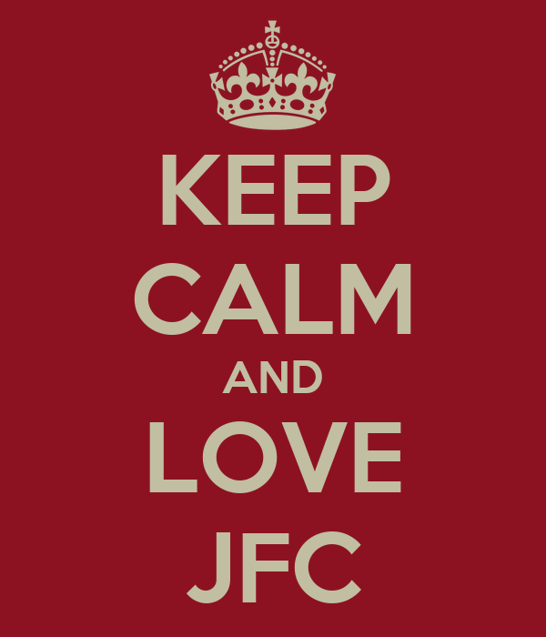 KEEP CALM AND LOVE JFC