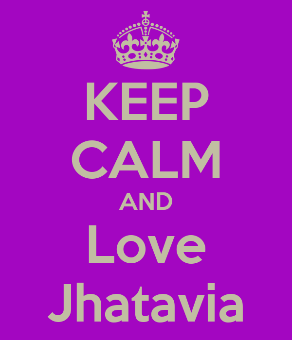 KEEP CALM AND Love Jhatavia