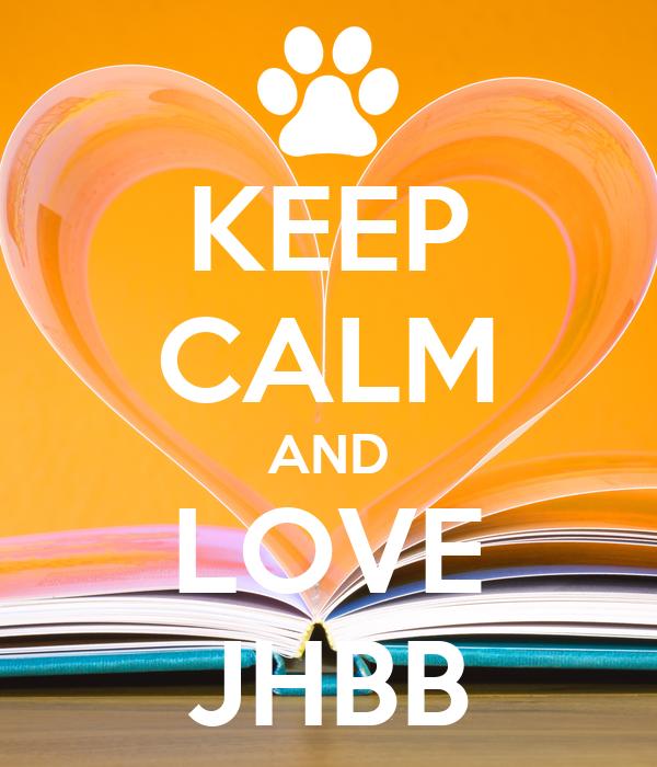 KEEP CALM AND LOVE JHBB