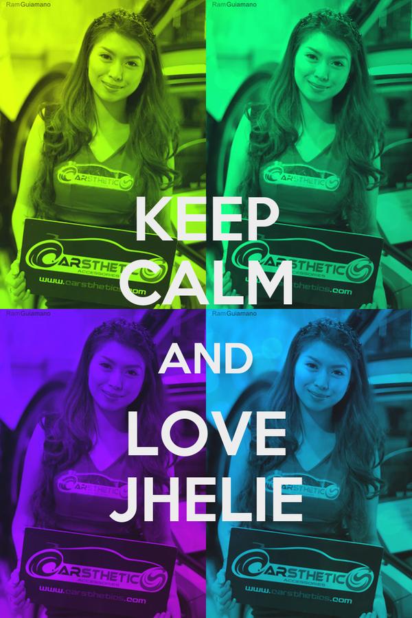 KEEP CALM AND LOVE JHELIE