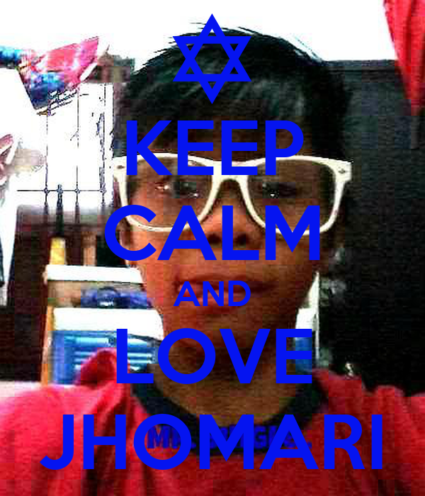 KEEP CALM AND LOVE JHOMARI
