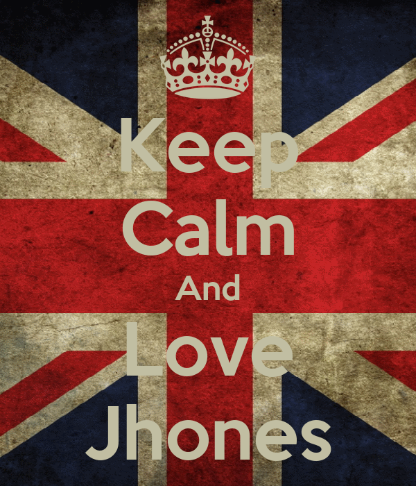 Keep Calm And Love Jhones