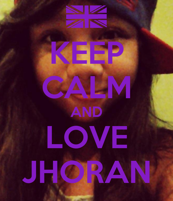 KEEP CALM AND LOVE JHORAN