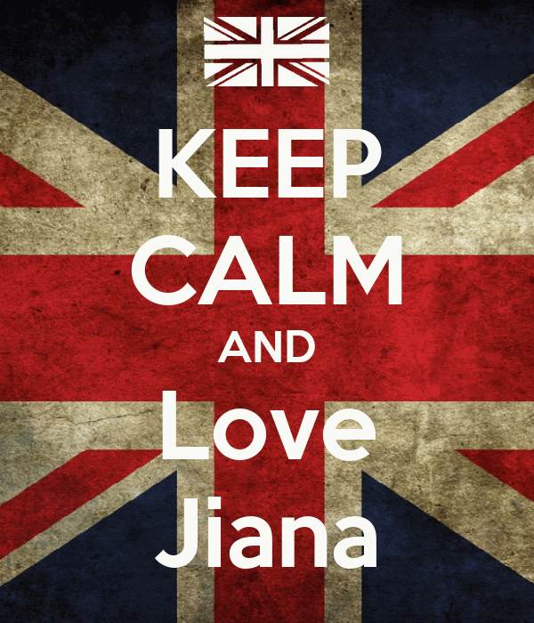 KEEP CALM AND Love Jiana