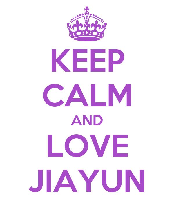 KEEP CALM AND LOVE JIAYUN