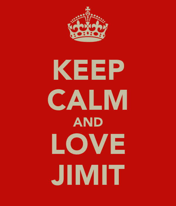 KEEP CALM AND LOVE JIMIT