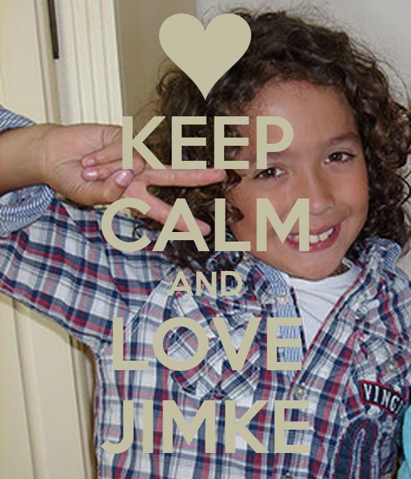KEEP CALM AND LOVE JIMKE