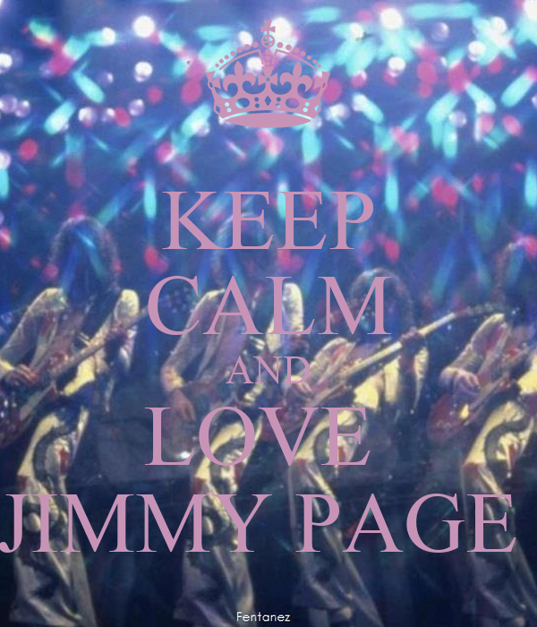 KEEP CALM AND LOVE  JIMMY PAGE