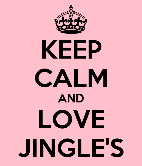 KEEP CALM AND LOVE JINGLE'S