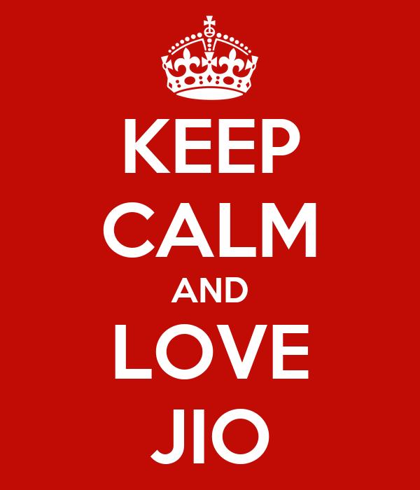 KEEP CALM AND LOVE JIO