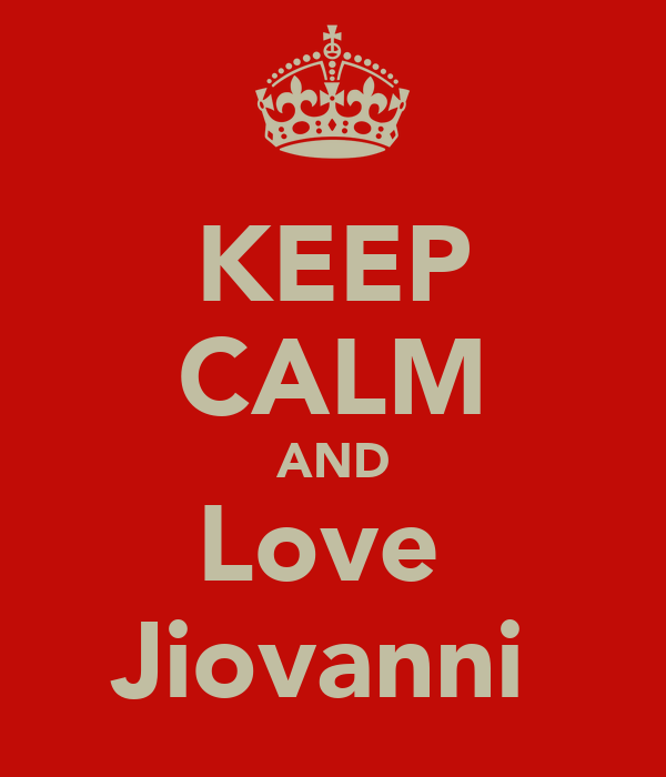 KEEP CALM AND Love  Jiovanni