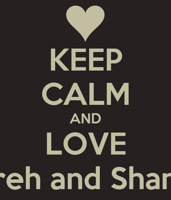 KEEP CALM AND LOVE Jireh and Shania
