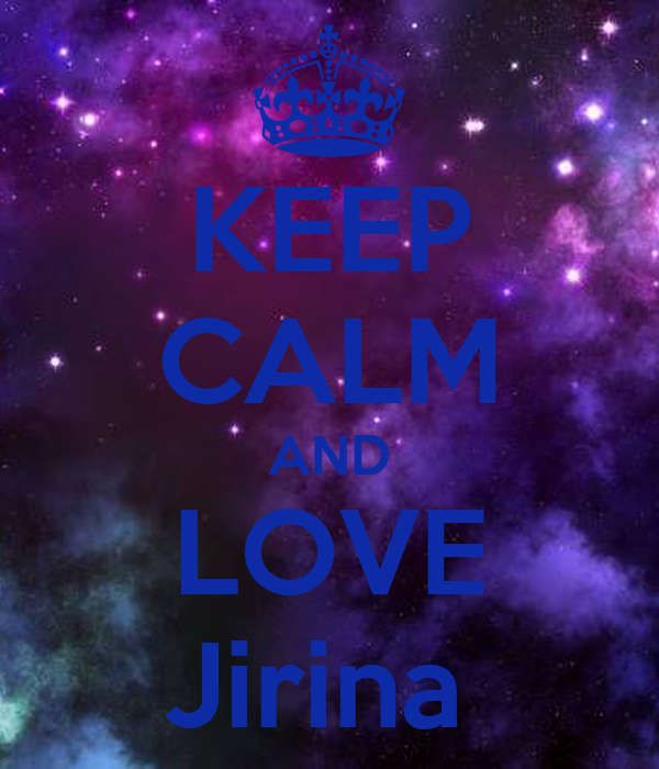 KEEP CALM AND LOVE Jirina