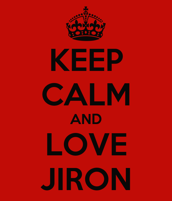 KEEP CALM AND LOVE JIRON