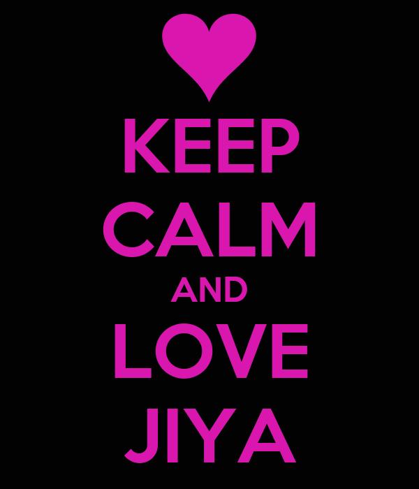 KEEP CALM AND LOVE JIYA
