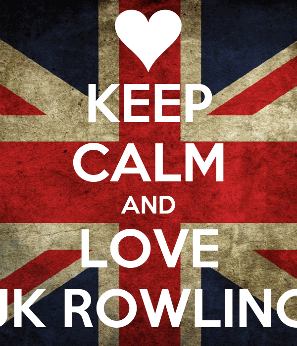 KEEP CALM AND LOVE JK ROWLING