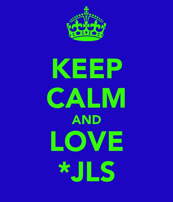 KEEP CALM AND LOVE *JLS