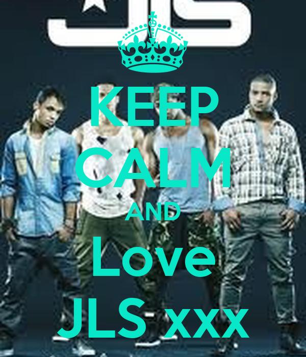 KEEP CALM AND Love JLS xxx