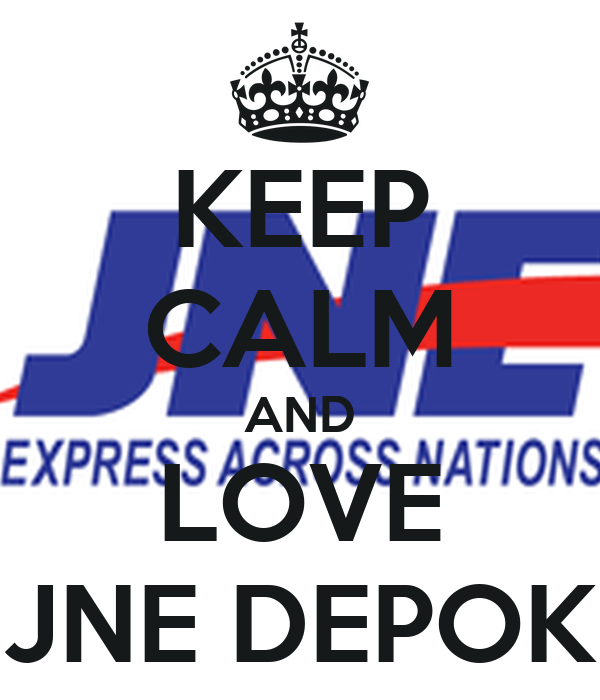 KEEP CALM AND LOVE JNE DEPOK