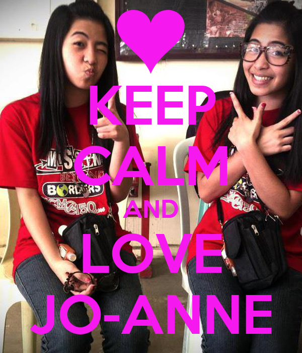 KEEP CALM AND LOVE JO-ANNE