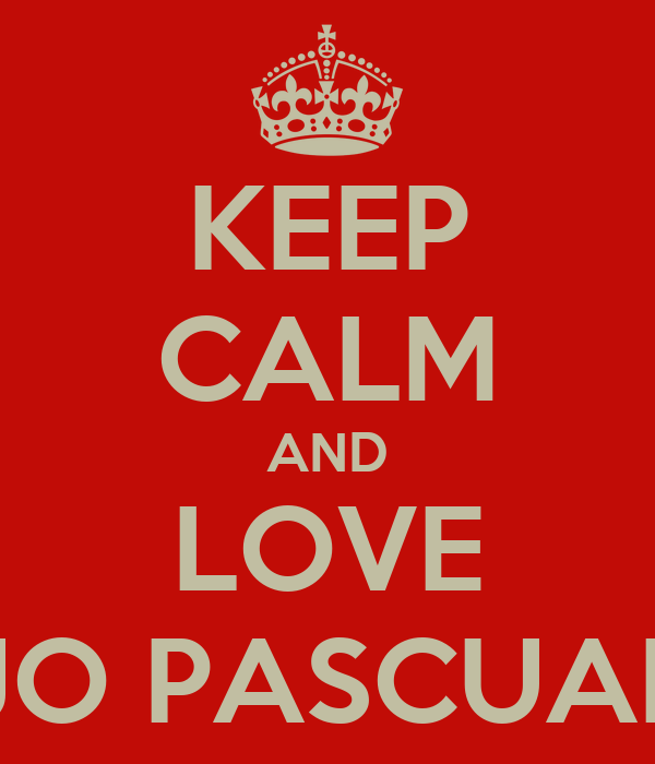 KEEP CALM AND LOVE JO PASCUAL