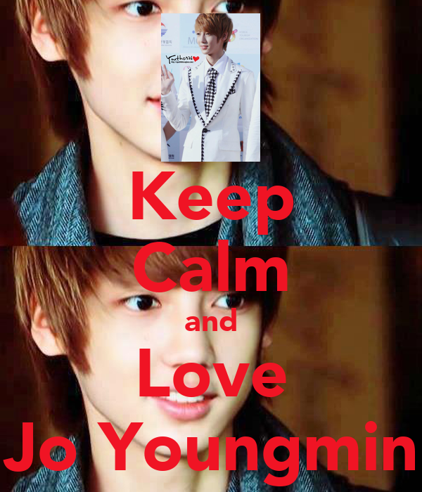 Keep Calm and Love Jo Youngmin