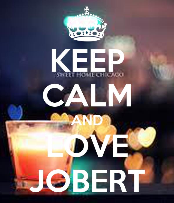KEEP CALM AND LOVE JOBERT