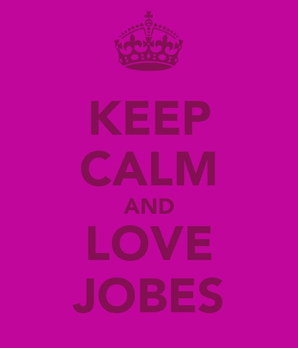 KEEP CALM AND LOVE JOBES