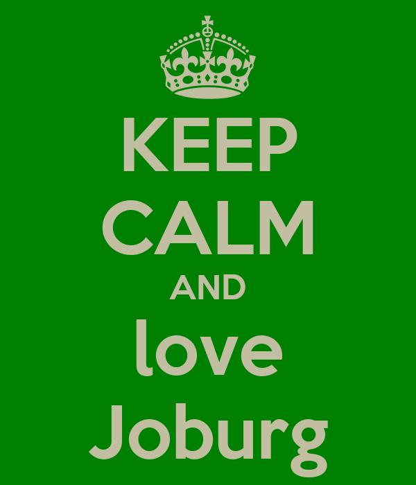 KEEP CALM AND love Joburg