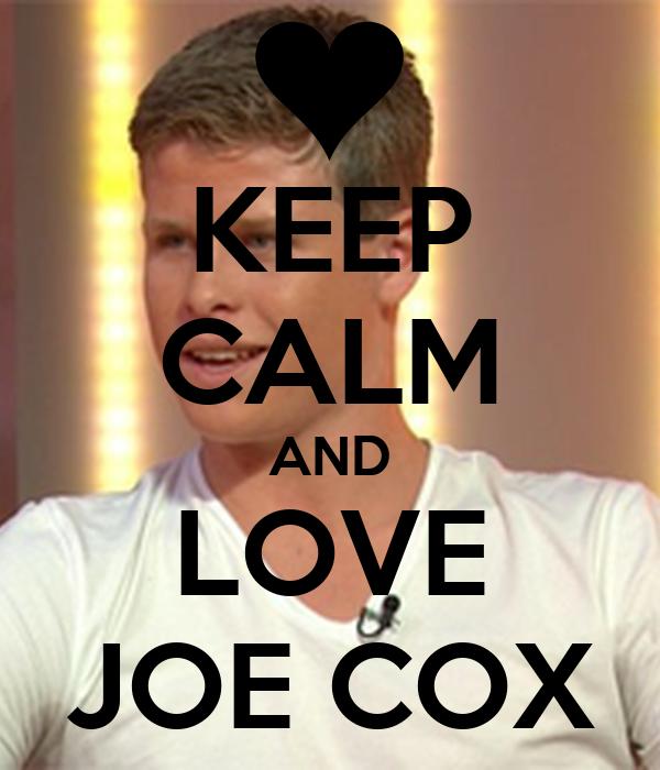 KEEP CALM AND LOVE JOE COX