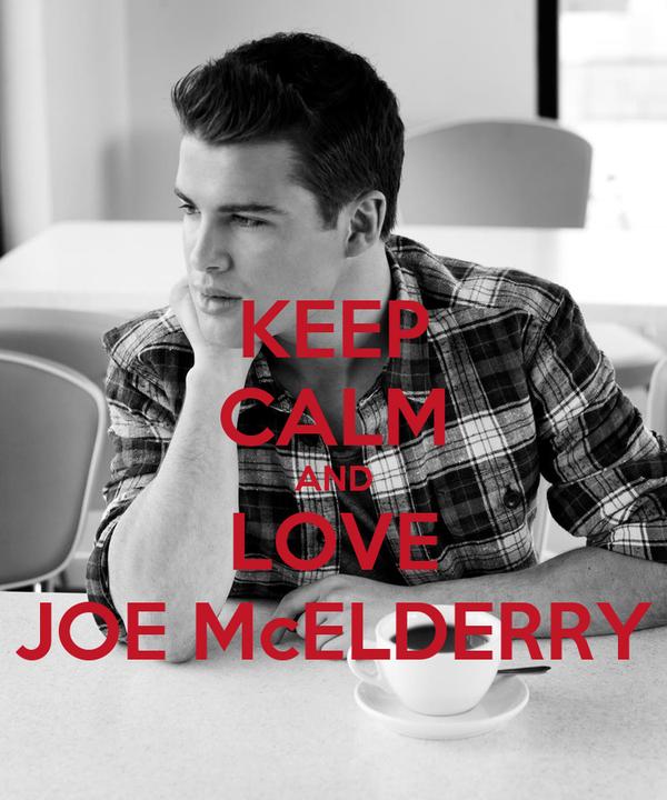 KEEP CALM AND LOVE JOE McELDERRY