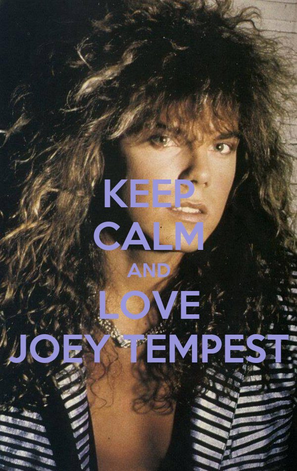 KEEP CALM AND LOVE JOEY TEMPEST