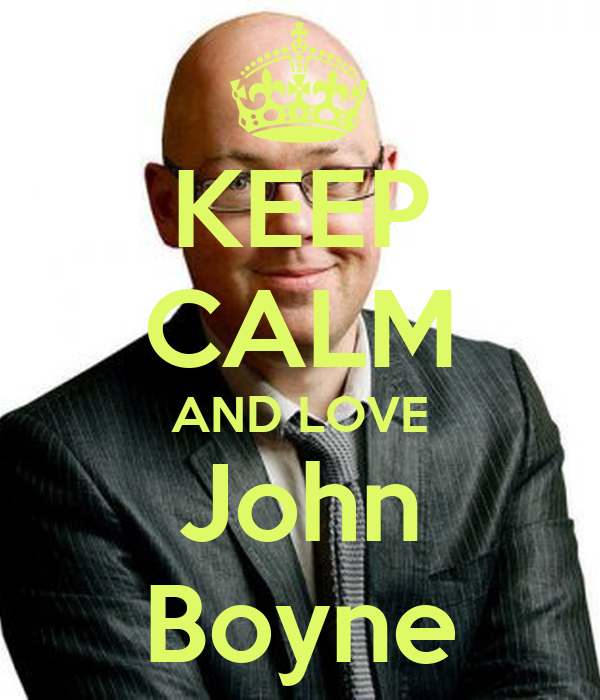 KEEP CALM AND LOVE John Boyne