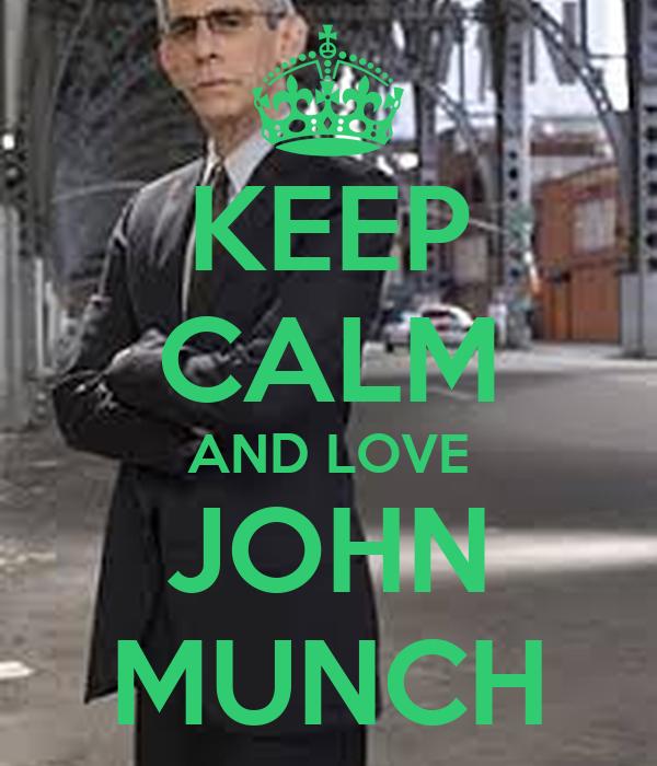 KEEP CALM AND LOVE JOHN MUNCH