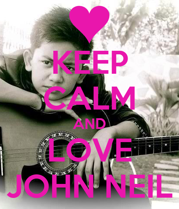 KEEP CALM AND LOVE JOHN NEIL