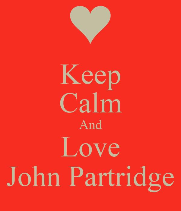 Keep Calm And Love John Partridge