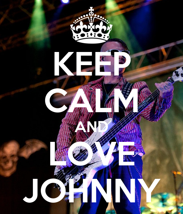 KEEP CALM AND LOVE JOHNNY