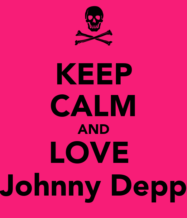 KEEP CALM AND LOVE  Johnny Depp