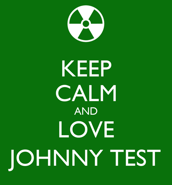 KEEP CALM AND LOVE JOHNNY TEST